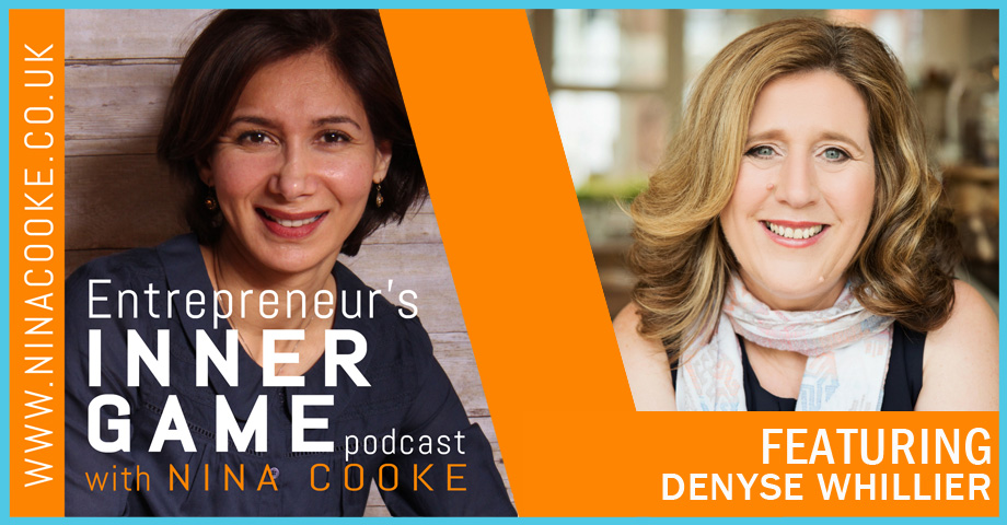 Episode 32: Denyse Whillier Talks The Inner Game of Business Success